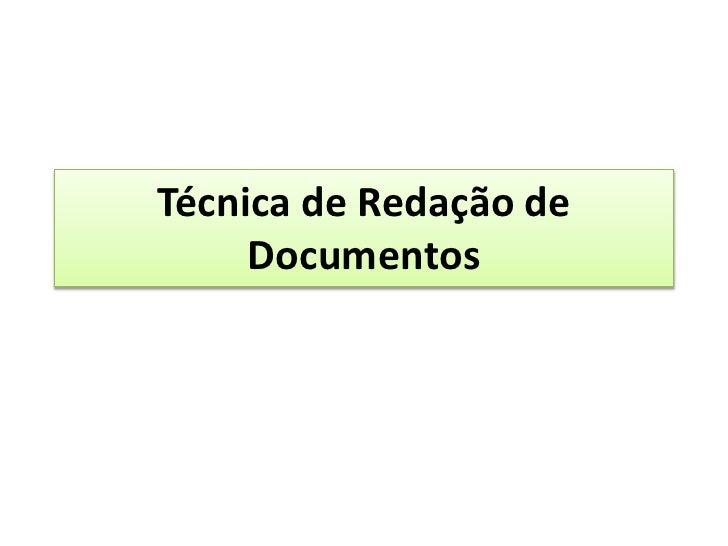 Técnica de Redação deDocumentos<br />