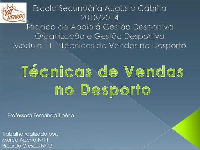 Trabalho realizado por: Marco Aperta Nº11 Ricardo Crespo Nº13 Professora Fernanda Tibério