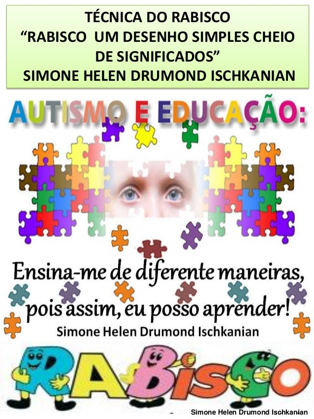 "TÉCNICA DO RABISCO ""RABISCO UM DESENHO SIMPLES CHEIO DE SIGNIFICADOS"" SIMONE HELEN DRUMOND ISCHKANIAN Simone Helen Drumond..."