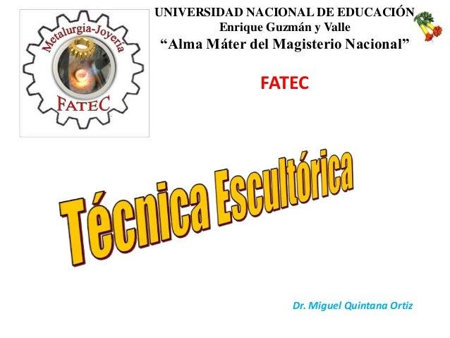 """UNIVERSIDAD NACIONAL DE EDUCACIÓN        Enrique Guzmán y Valle""""Alma Máter del Magisterio Nacional""""              FATEC    ..."""