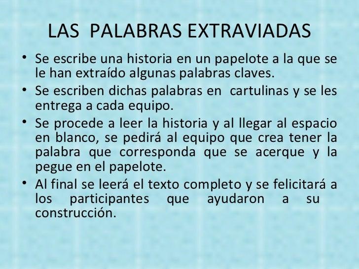 LAS  PALABRAS EXTRAVIADAS <ul><li>Se escribe una historia en un papelote a la que se le han extraído algunas palabras clav...
