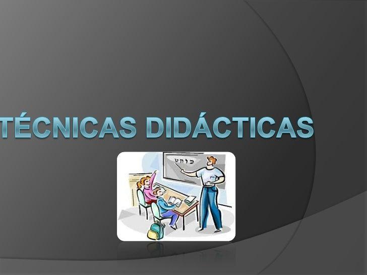 Técnicas didácticas<br />