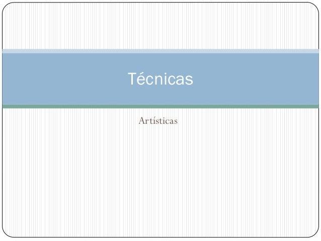 Artísticas Técnicas