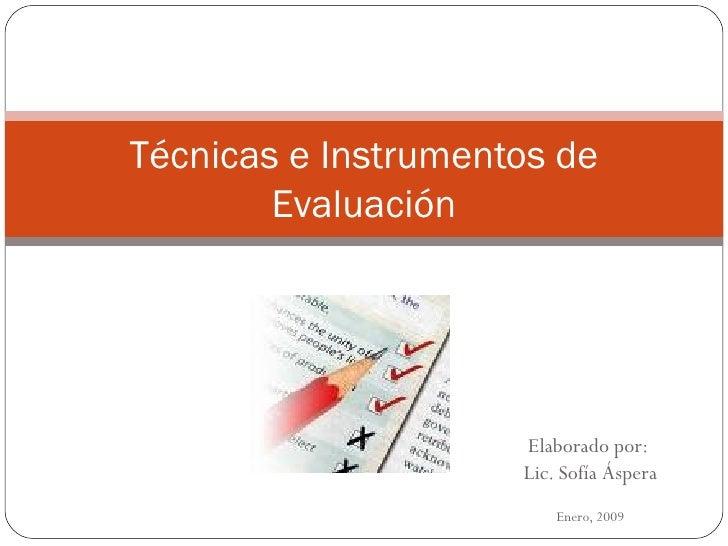 Técnicas e Instrumentos de        Evaluación                     Elaborado por:                     Lic. Sofía Áspera     ...