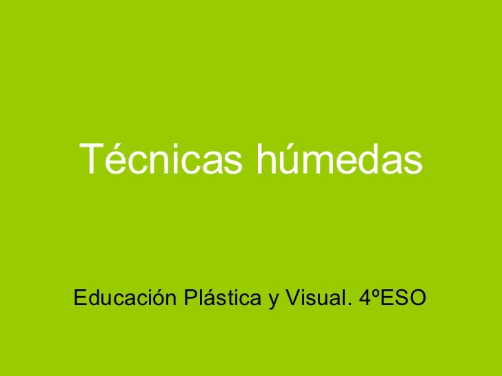 Técnicas húmedas Educación Plástica y Visual. 4ºESO