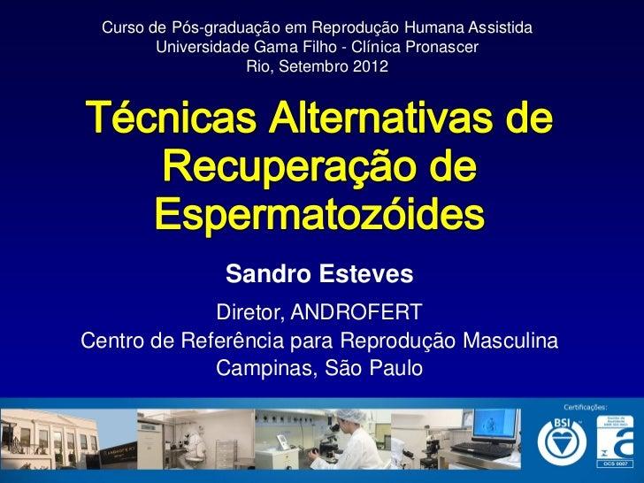 Curso de Pós-graduação em Reprodução Humana Assistida         Universidade Gama Filho - Clínica Pronascer                 ...