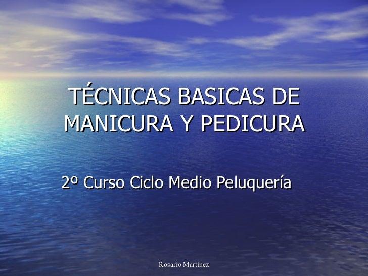 TÉCNICAS BASICAS DE MANICURA Y PEDICURA 2º Curso Ciclo Medio Peluquería