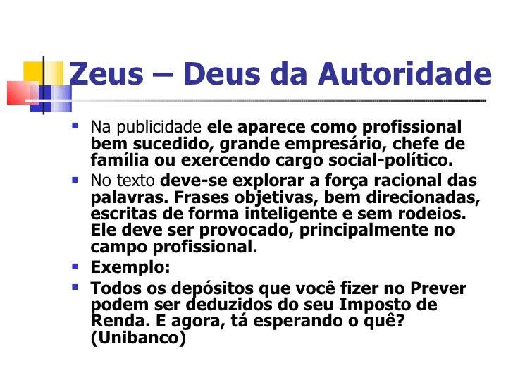 Zeus – Deus da Autoridade <ul><li>Na publicidade  ele aparece como profissional bem sucedido, grande empresário, chefe de ...