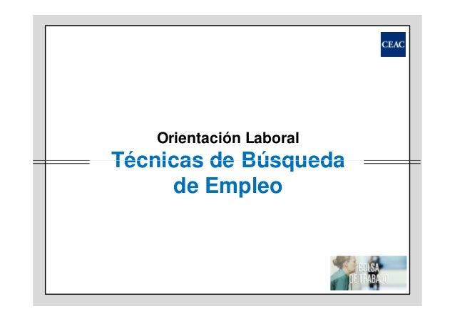 Orientación Laboral Técnicas de BúsquedaTécnicas de Búsqueda de Empleo