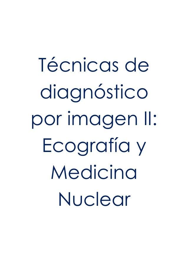 Técnicas de diagnóstico por imagen II: Ecografía y Medicina Nuclear