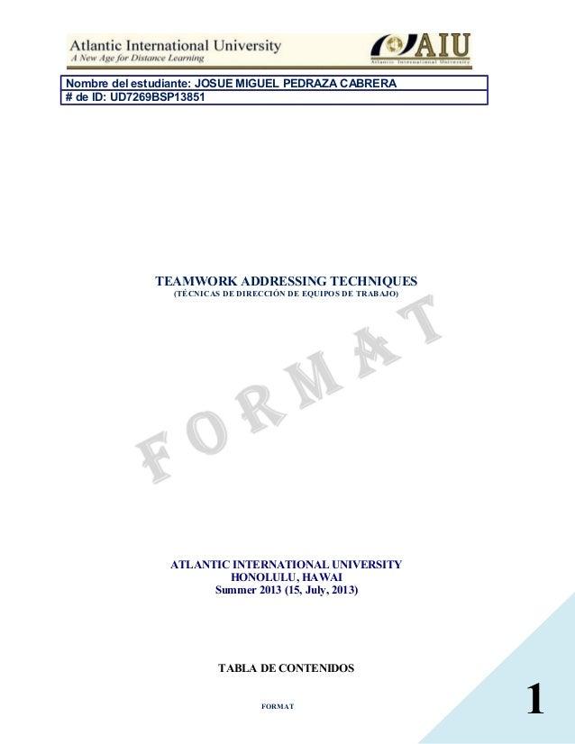 1 Nombre del estudiante: JOSUE MIGUEL PEDRAZA CABRERA # de ID: UD7269BSP13851 TEAMWORK ADDRESSING TECHNIQUES (TÉCNICAS DE ...