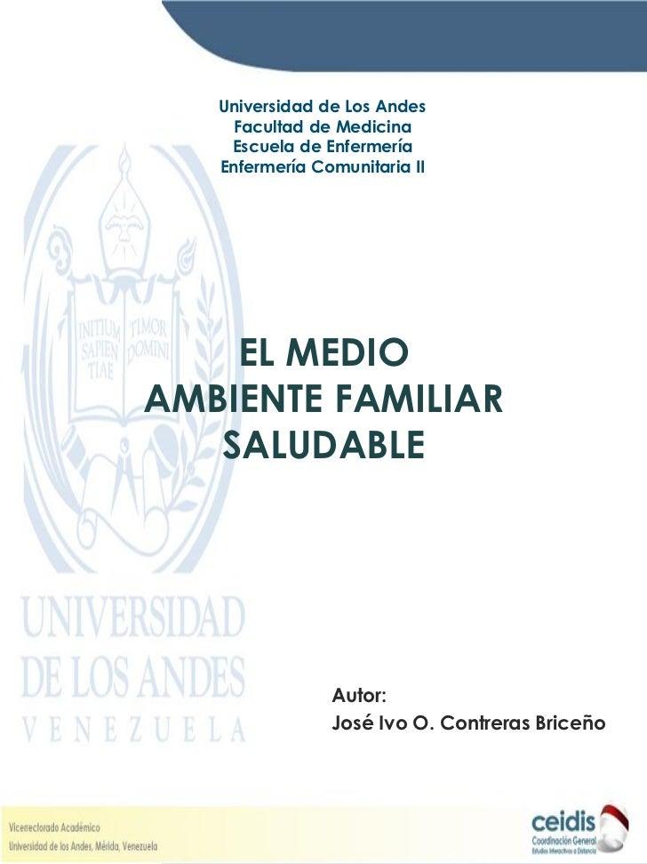 Universidad de Los Andes    Facultad de Medicina    Escuela de Enfermería   Enfermería Comunitaria II    EL MEDIOAMBIENTE ...
