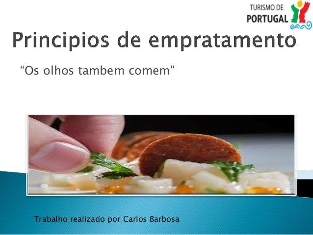 """""""Os olhos tambem comem""""  Trabalho realizado por Carlos Barbosa"""