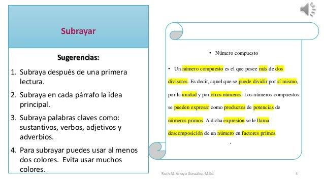 Sugerencias: 1. Subraya después de una primera lectura. 2. Subraya en cada párrafo la idea principal. 3. Subraya palabras ...