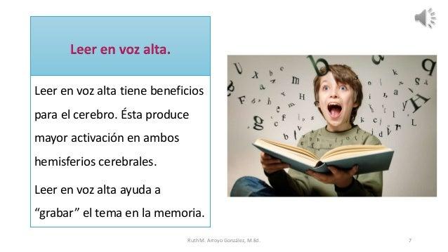 Leer en voz alta tiene beneficios para el cerebro. Ésta produce mayor activación en ambos hemisferios cerebrales. Leer en ...