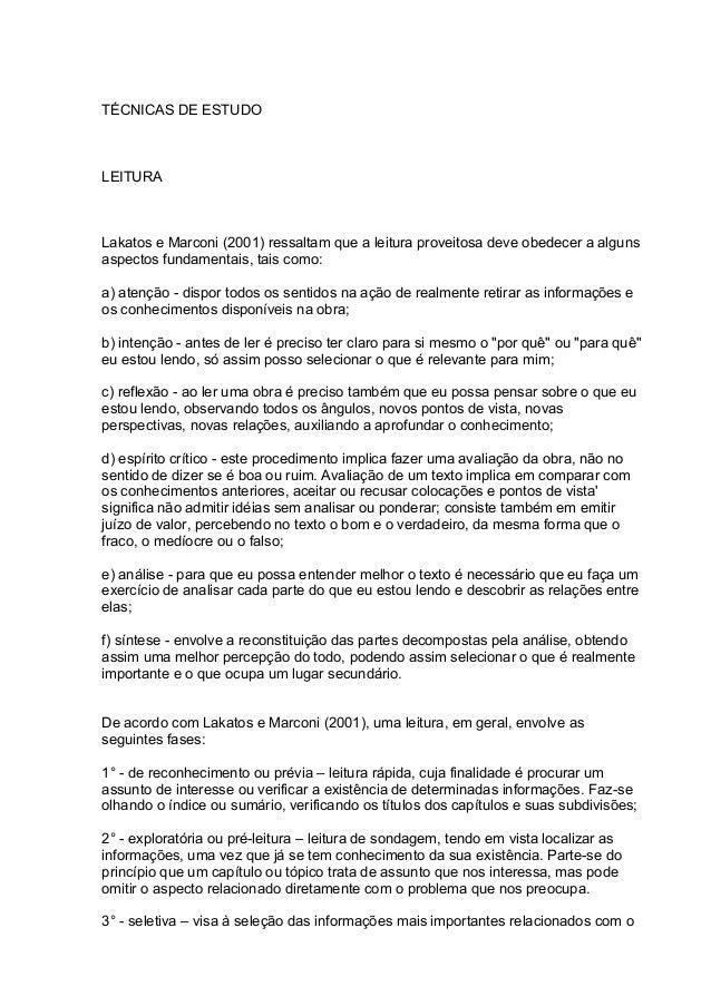 TÉCNICAS DE ESTUDO LEITURA Lakatos e Marconi (2001) ressaltam que a leitura proveitosa deve obedecer a alguns aspectos fun...