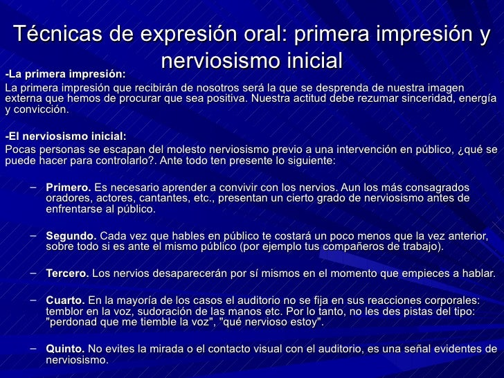 Técnicas de expresión oral: primera impresión y nerviosismo inicial <ul><li>-La primera impresión:  </li></ul><ul><li>La p...