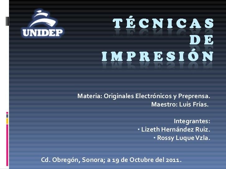 <ul><li>Materia: Originales Electrónicos y Preprensa. </li></ul><ul><li>Maestro: Luis Frías.  </li></ul><ul><li>Integrante...
