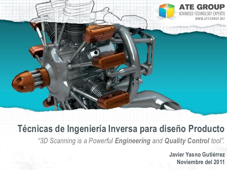 "Técnicas de Ingeniería Inversa para diseño Producto     ""3D Scanning is a Powerful Engineering and Quality Control tool"". ..."