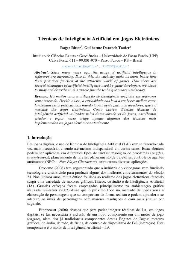 Técnicas de Inteligência Artificial em Jogos EletrônicosRoger Ritter1, Guilherme Daronch Taufer²Instituto de Ciências Exat...