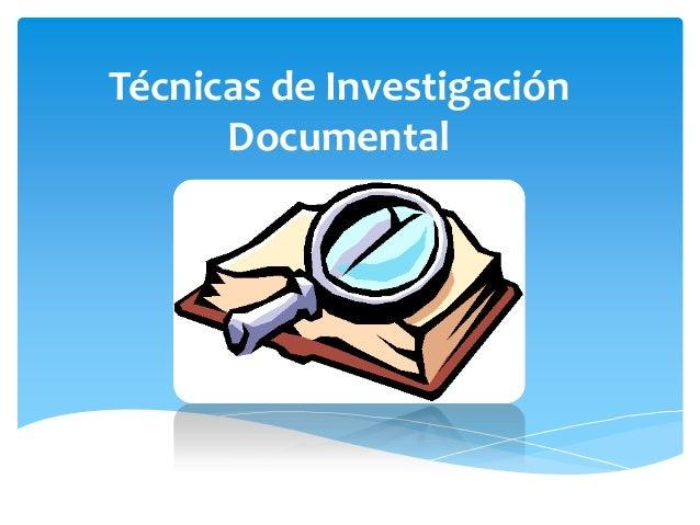Técnicas de Investigación Documental