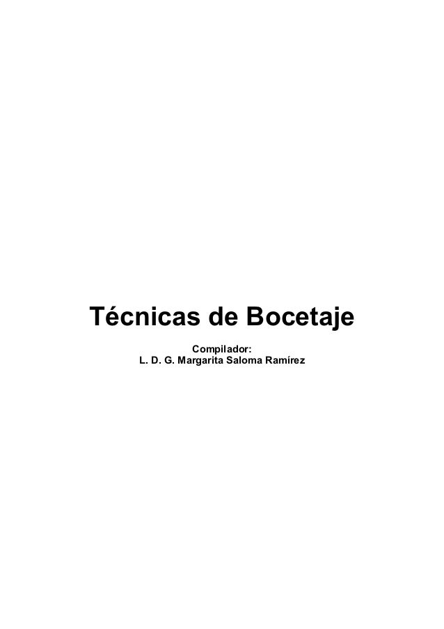 Técnicas de Bocetaje Compilador: L. D. G. Margarita Saloma Ramírez