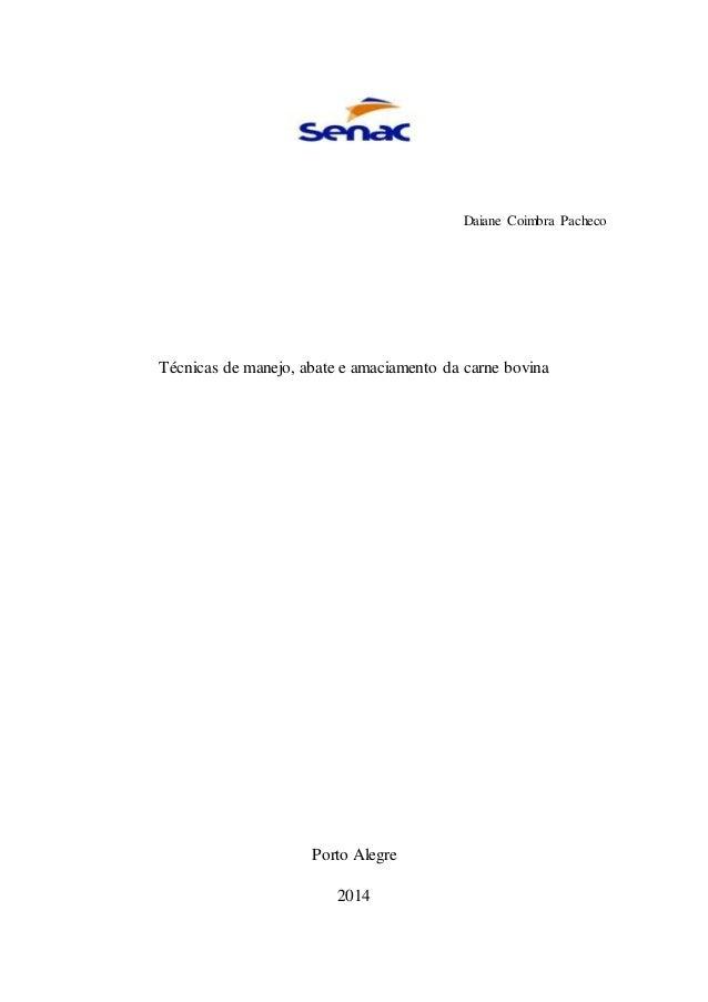 Daiane Coimbra Pacheco  Técnicas de manejo, abate e amaciamento da carne bovina  Porto Alegre  2014