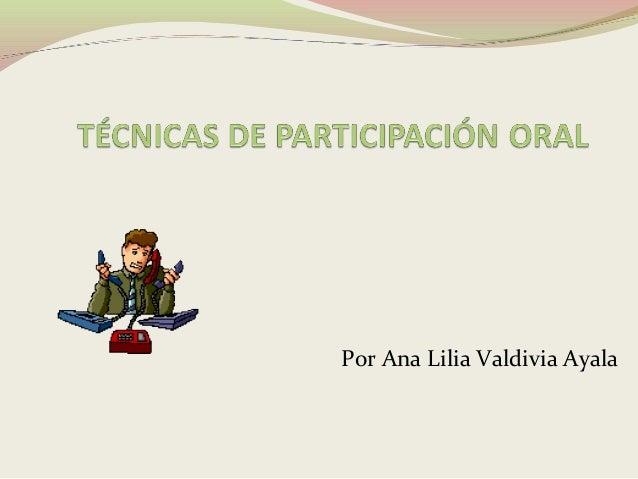 Por Ana Lilia Valdivia Ayala