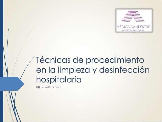 T cnicas de procedimiento en la limpieza y desinfecci n for Limpieza y desinfeccion de equipos