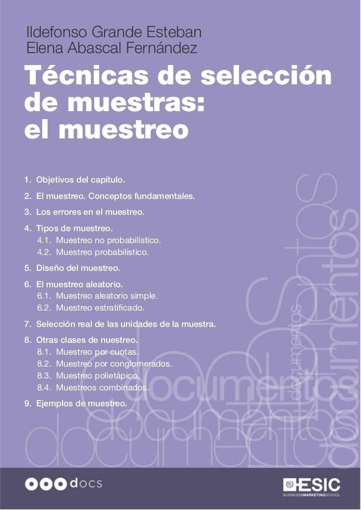 Ildefonso Grande EstebanElena Abascal FernándezTécnicas de selecciónde muestras:el muestreo1. Objetivos del capítulo.2. El...