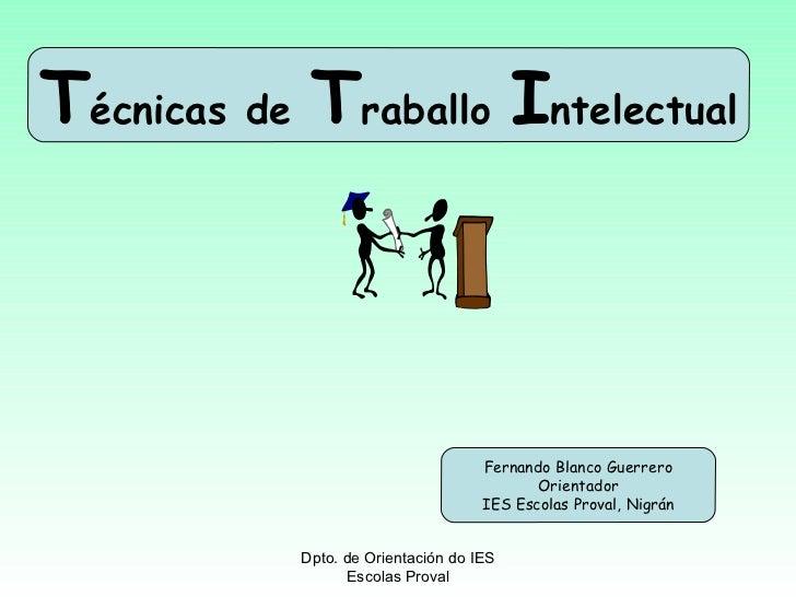 Técnicas de Traballo Intelectual                                    Fernando Blanco Guerrero                              ...