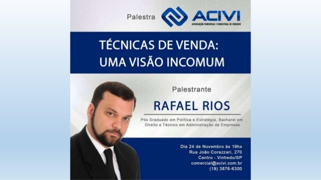 Técnicas de Venda: Uma Visão Incomum Rafael Rios da Silva
