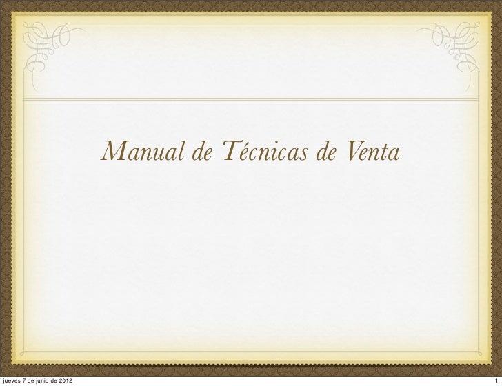 Manual de Técnicas de Ventajueves 7 de junio de 2012                                 1