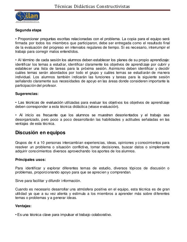Técnicas Didácticas Constructivistas Segunda etapa • Proporcionar preguntas escritas relacionadas con el problema. La copi...
