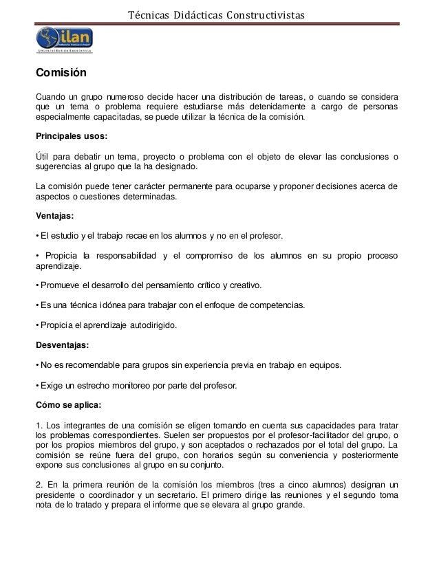 Técnicas Didácticas Constructivistas Comisión Cuando un grupo numeroso decide hacer una distribución de tareas, o cuando s...