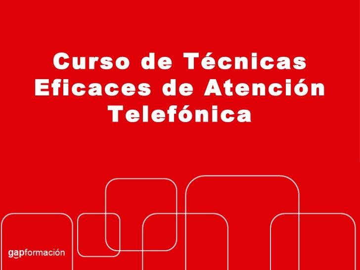 Curso de Técnicas Eficaces de Atención Telefónica