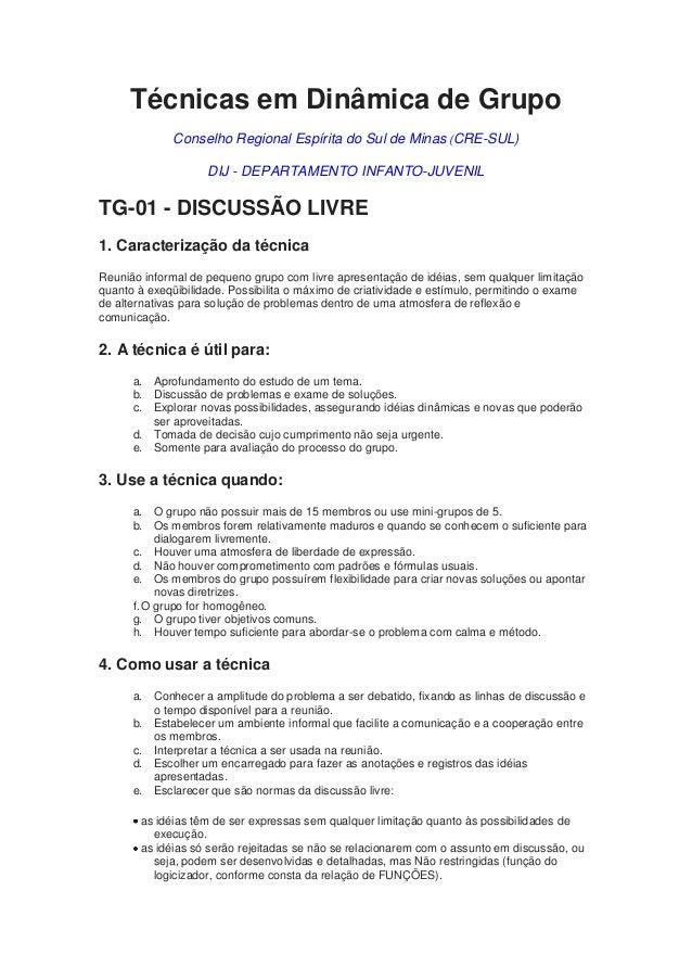 Técnicas em Dinâmica de Grupo Conselho Regional Espírita do Sul de Minas (CRE-SUL) DIJ - DEPARTAMENTO INFANTO-JUVENIL  TG-...