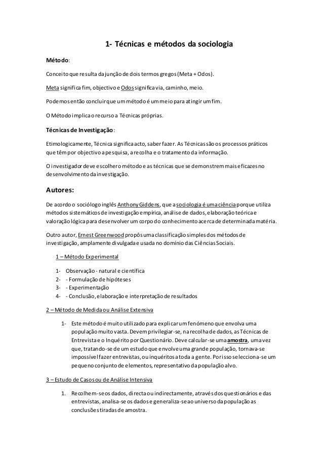 1- Técnicas e métodos da sociologia Método: Conceitoque resultadajunçãode doistermosgregos(Meta + Odos). Meta significafim...