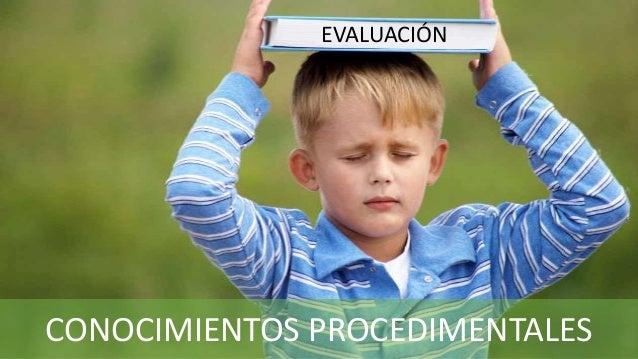 EVALUACIÓN  CONOCIMIENTOS PROCEDIMENTALES