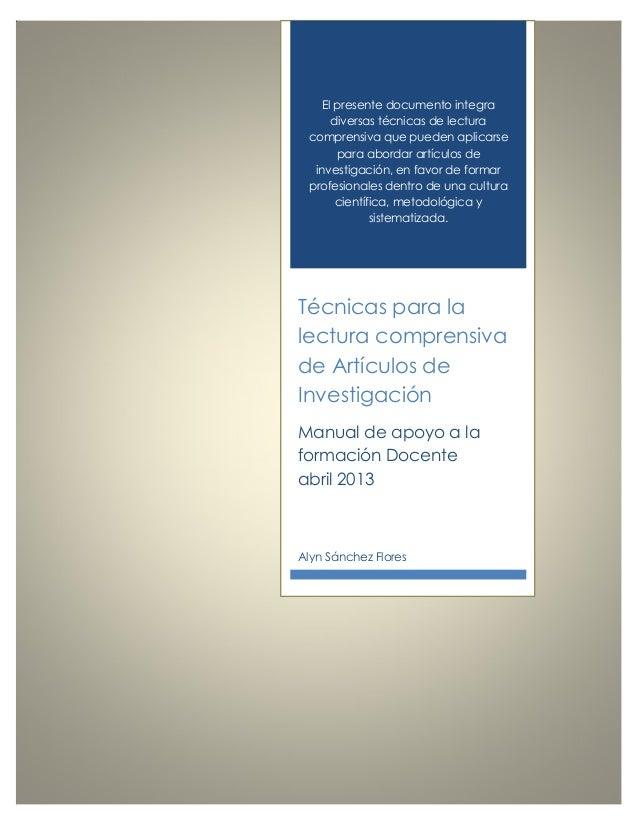 El presente documento integradiversas técnicas de lecturacomprensiva que pueden aplicarsepara abordar artículos deinvestig...