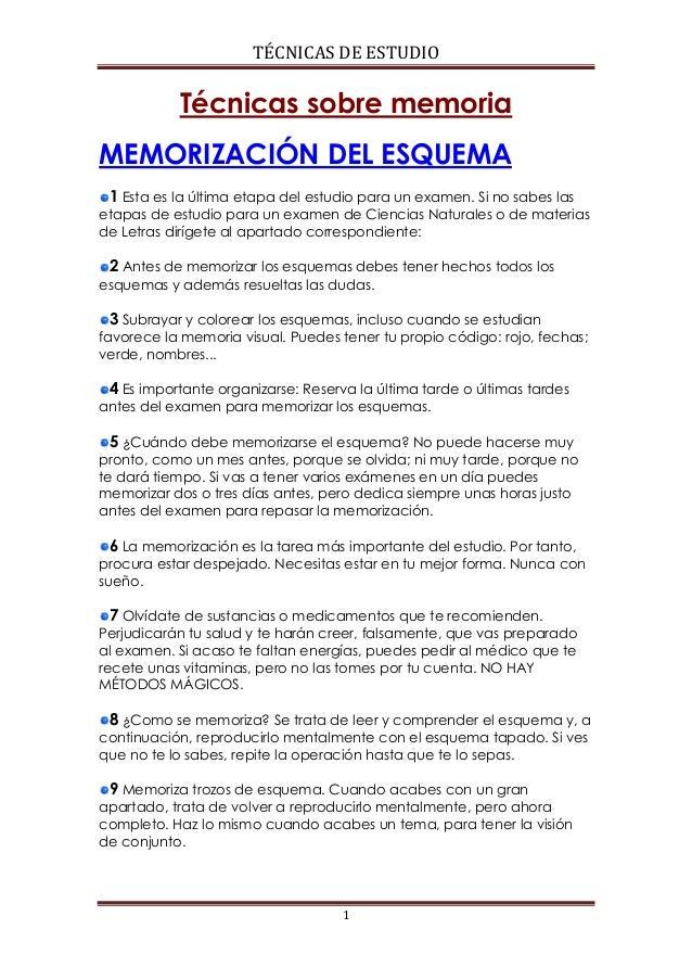 TÉCNICAS DE ESTUDIO  Técnicas sobre memoria MEMORIZACIÓN DEL ESQUEMA 1 Esta es la última etapa del estudio para un examen....