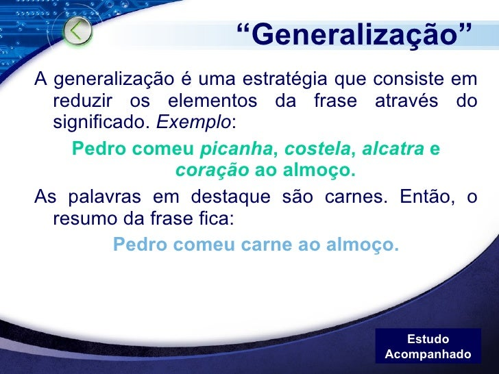 """"""" Generalização"""" <ul><li>A generalização é uma estratégia que consiste em reduzir os elementos da frase através do signifi..."""