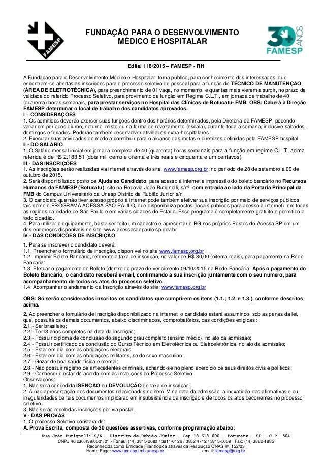 Rua João Butignolli S/N - Distrito de Rubião Júnior - Cep 18.618-000 - Botucatu - SP - C.P. 504 CNPJ 46.230.439/0001/01 - ...