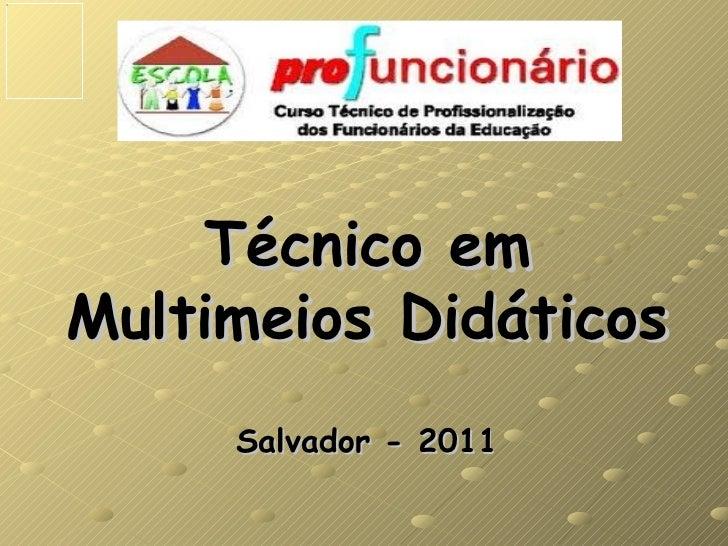 Técnico em Multimeios Didáticos Salvador - 2011