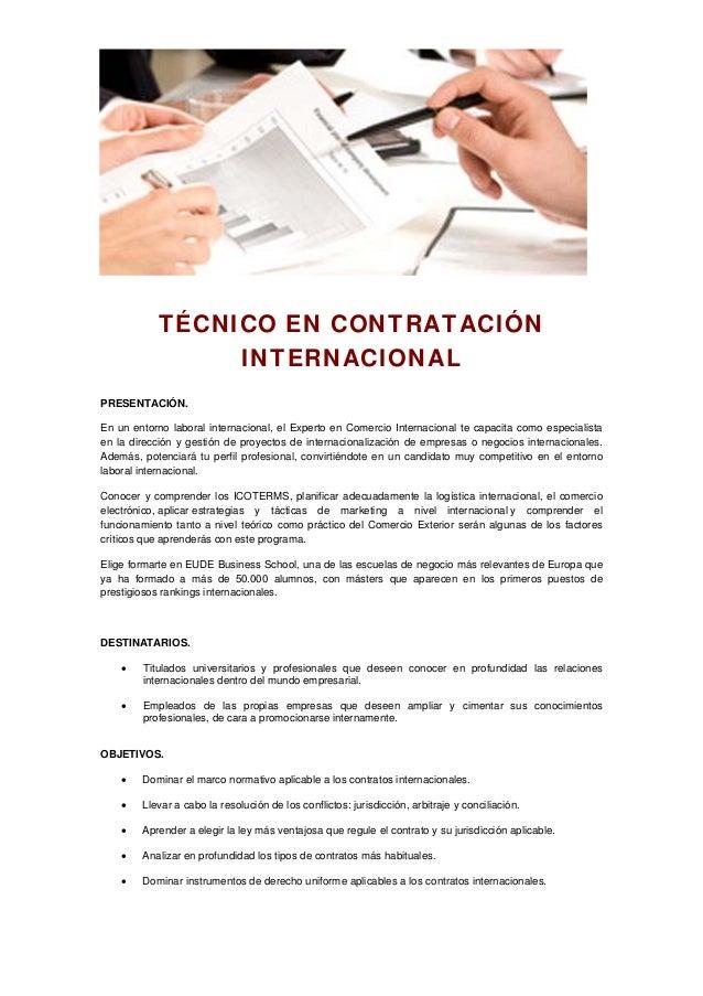 TÉCNICO EN CONTRATACIÓN INTERNACIONAL PRESENTACIÓN. En un entorno laboral internacional, el Experto en Comercio Internacio...