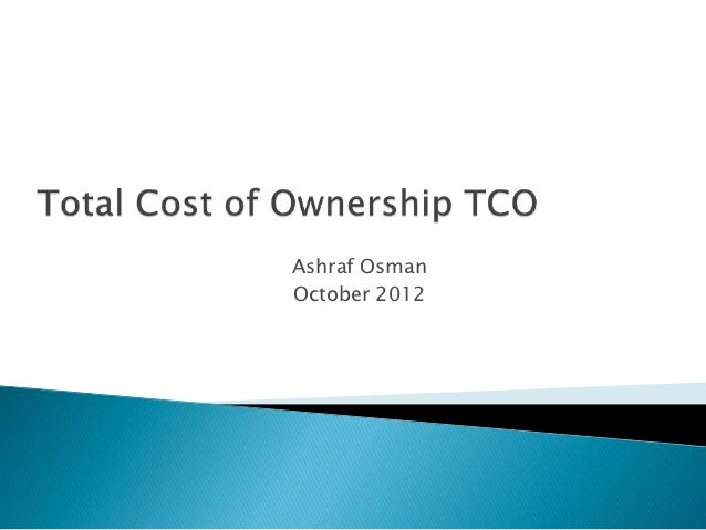 Total Cost Of Ownership What Is It And Why Do We Need
