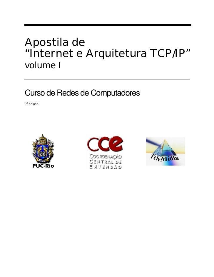 """Apostila de""""Internet e Arquitetura TCP/IP""""volume ICurso de Redes de Computadores a2 edição"""