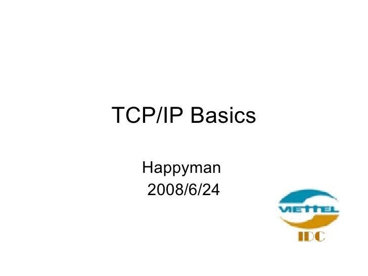 TCP/IP Basics Happyman  2008/6/24