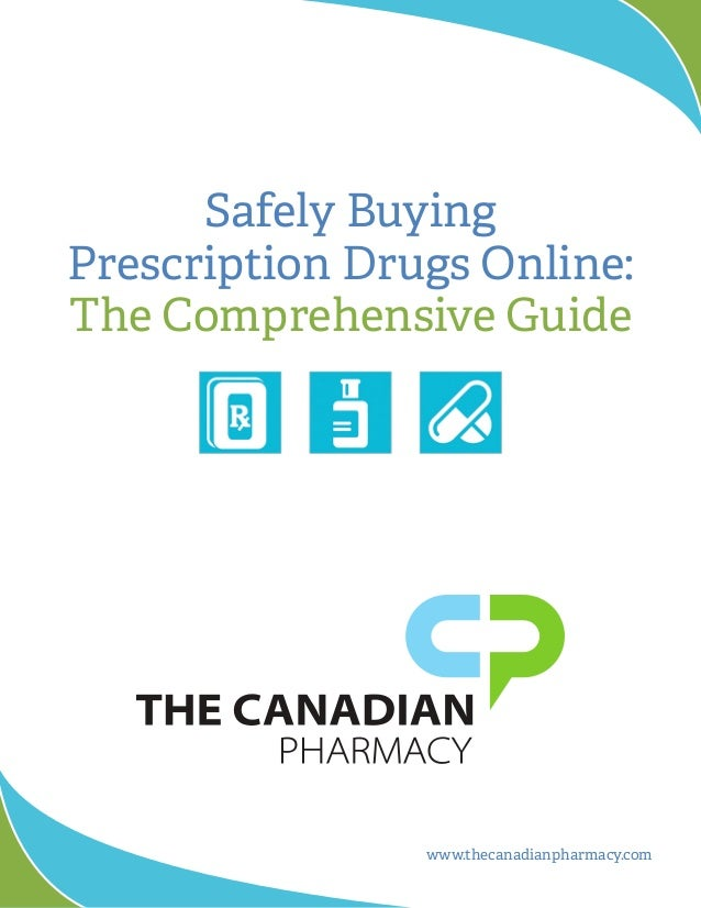 Safely Buying Prescription Drugs Online: The Comprehensive Guide www.thecanadianpharmacy.com