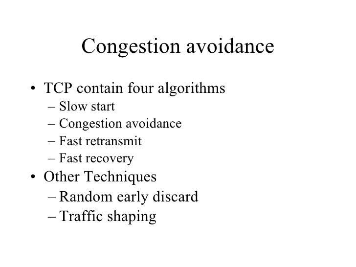 Congestion avoidance <ul><li>TCP contain four algorithms  </li></ul><ul><ul><li>Slow start  </li></ul></ul><ul><ul><li>Con...